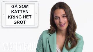 Alicia Vikander Teaches You Swedish Slang | Vanity Fair