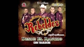 Los Nuevos Rebeldes - El Cerillazo (Desde El Rancho Con Tololoche 2013)