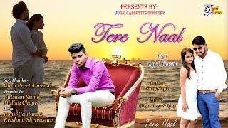 Tere Naal | Punjabi Hit Song | Sad Song Full Video 2017 | Rajat Sharma