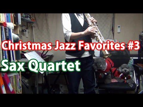 Xxx Mp4 Christmas Jazz Favorites 3 On Sax Quartet 3gp Sex