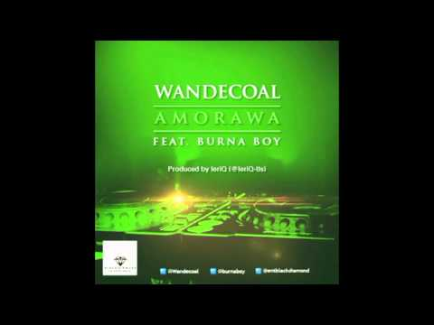 Wande Coal Feat  Burna Boy -  Amorawa  (Official Audio)