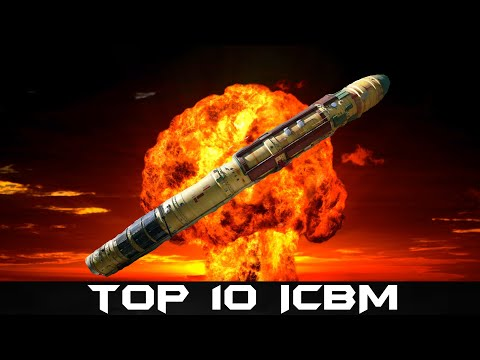 Top 10 Inter Continental Ballistic Missiles