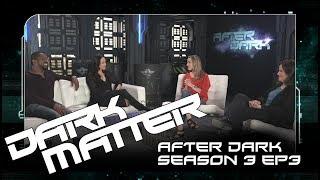 """Dark Matter - After Dark Season 3 Episodes 3 """"Welcome to the Revolution"""""""