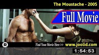 Watch: La moustache (2005) Full Movie Online