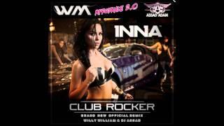 Inna Feat. Flo-Rida - Club Rocker (Willy William & Assad Adam Remix Officiel)