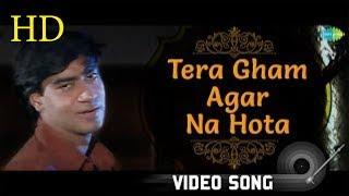 Tera Gham Agar Na Hota Full Video Song HD 1080p