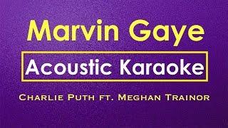 Marvin Gaye - Charlie Puth ft. Meghan Trainor   Karaoke (Acoustic Guitar Karaoke)