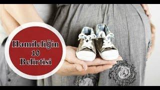 Hamileliğin 10 Belirtisi