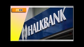News 24h - Halkbank subpoenad as U.S. rejects Turkish demands on Brunson case