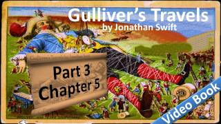 Part 3 - Chapter 05 - Gulliver's Travels by Jonathan Swift
