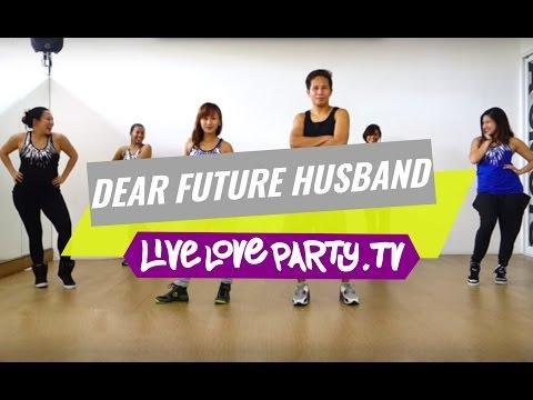 Dear Future Husband | Zumba® | Dance Fitness |  Live Love Party