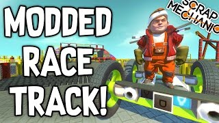Scrap Mechanic CREATIONS! - AWESOME MODDED RACE TRACK!! [#34] W/AshDubh | Gameplay |