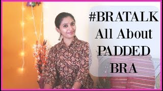 PADDED BRA PROS & CONS || HOW TO  USE ||ALL ABOUT PADDED BRA II Get Bras For Free