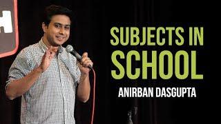 Subjects In School | Anirban Dasgupta Stand-up Comedy