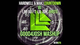 Shots Countdown (Good4Josh Mashup) - Hardwell & MAKJ VS LMFAO Ft. Lil Jon