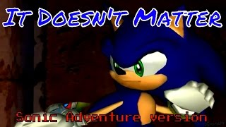 Sonic the Hedgehog AMV - It Doesn't Matter (SA version)