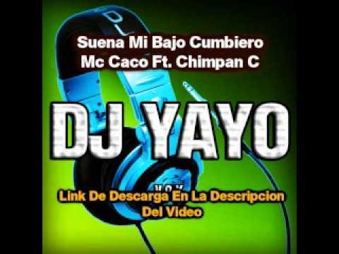 Suena mi bajo cumbiero MC CACO ft. CHIMPAN C Remix DJ YAYO