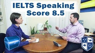 IELTS Speaking Score 8 5 with Native English Speaker