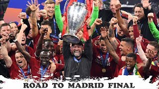 Liverpool FC. Road to Madrid Final.The OFFICIAL MOVIE.