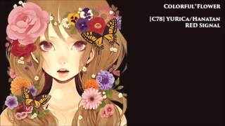【C78】YURiCa/Hanatan - RED Signal (Colorful✿Flower)