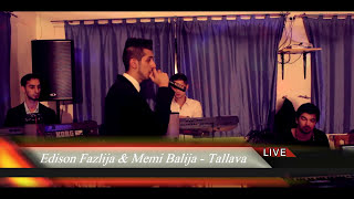 10 - Edison Fazlija & Memi Balija  - ''Tallava'' - Privat Party 2015 by - Produksioni STR-HD.
