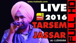 TARSEM JASSAR LIVE VIDEO at VEHLI JANTA STAR NIGHT 2016 | Full HD LATEST THIS WEEK
