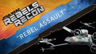 "Rebels Recon #4.5: Inside ""Rebel Assault"" | Star Wars Rebels"