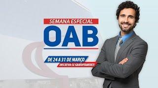 Semana Especial OAB - Estatuto da Advocacia e Código de Ética da OAB