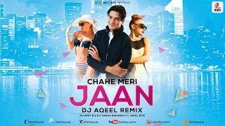 CHAHE MERI JAAN | DJ AQEEL REMIX | AIDC Records