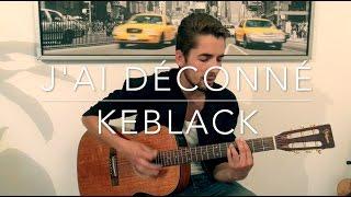 J'ai déconné Keblack - Danny Acoustic Cover