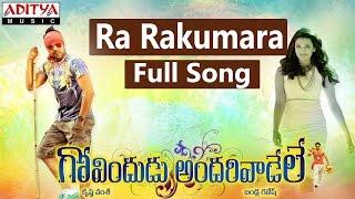 Ra Rakumara Full Song II Govindudu Andarivadele Movie II Ram Charan, Kajal Agarwal