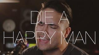 Die a Happy Man - Thomas Rhett (Cover by Travis Atreo)