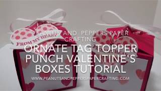 Stampin'  Up! Ornate Tag Topper Punch Valentine's Boxes