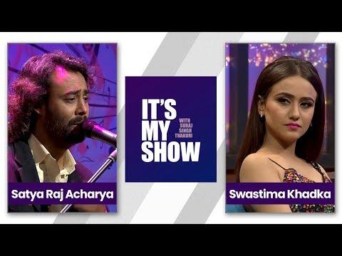 It's my show with Suraj Singh Thakuri   Satyaraj Acharya & Swastima Khadka