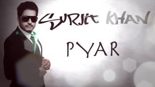 Pyar | Surjit Khan | Official Audio Song | 25 Steps | New Punjabi Songs 2016 | Panj-aab Records