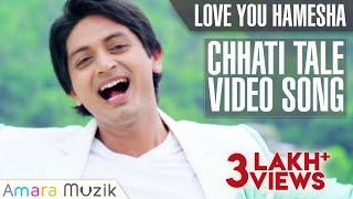 Love You Hamesha- Chhati Tale song || Full HD Official Video Song