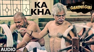 KA KHA Full Audio Song | Gandhigiri | Shivam Pathak | T-Series