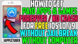 How To Get PAID Apps / Games FREE FOREVER / NEVER CRASH!! (NO JAILBREAK / NO COMPUTER) on iOS 10 / 9