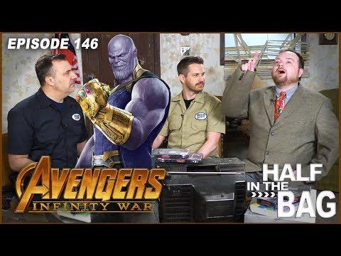 Half in the Bag Episode 146 Avengers Infinity War