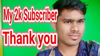 My 2k Subscriber ||Thanks for all Subscriber || Vkl Creators
