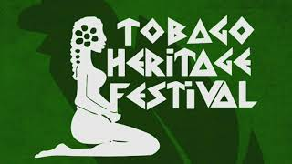 Come & See - Tobago Heritage Festival 2018 (Official Audio)