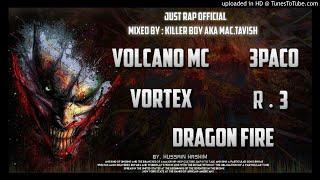 DR.FIRE & VORTEX & VOLCANO MC & R.3 & 3 PACO #هز_راسك