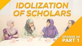 GO SIP EP4 PART 1 - IDOLIZATION OF SPIRITUAL LEADERS & SCHOLARS