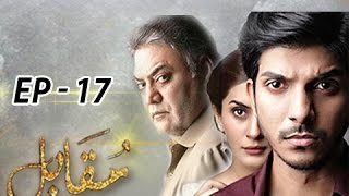 Muqabil  Episode 17 - 28th March 2017 - Full HD