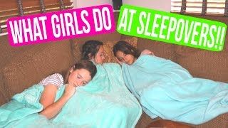 WHAT GIRLS DO AT SLEEPOVERS!!