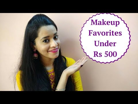 Makeup Favorites Under Rs 500 | Just another girl