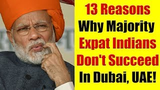 Why Majority Of Expat Indians Don't Succeed In Dubai, UAE?