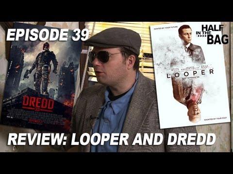 Half in the Bag Episode 39 Looper and Dredd