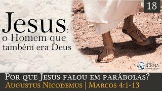 Por que Jesus falou em parábolas? - Augustus Nicodemus