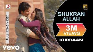 Shukran Allah - Kurbaan | Saif Ali Khan | Kareena Kapoor Khan